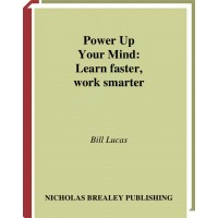 Power Up Your Mind Learn Faster,Work Smarter