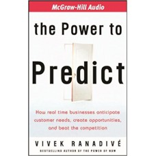 The Power to Predict: How Real Time Businesses Anticipate Customer Needs