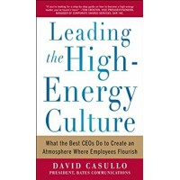 Leading the High Energy Culture-What the Best CEOs Do to Create an Atmosphere Where Employees Flourish