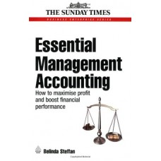 Essential Management Accounting: How to Maximise Profit and Boost Financial Performance
