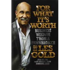 For What It's Worth: Business Wisdom from a Pawnbroker