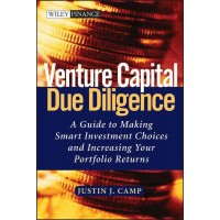 Venture Capital Due Diligence - A Guide to Making Smart Investment Choices and Increasing Your Portfolio Returns