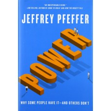 Power: Why Some People Have It and Others Don't