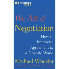 The Art of Negotiation - How to Improvise Agreement in a Chaotic World