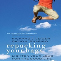 Repacking Your Bags: Lighten Your Load for the Good Life, Third Edition, Updated and Expanded