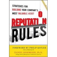 Reputation Rules: Strategies for Building Your Company's Most Valuable Asset