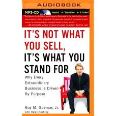 Its Not What You Sell- Its What You Stand For- Why Every Extraordinary Business Is Driven by Purpose
