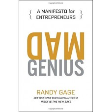 Mad Genius A Manifesto for Entrepreneurs