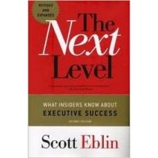 The Next Level -  What Insiders Know About Executive Success, Second Edition