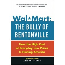 Wal-Mart: The Bully Of Bentonville: