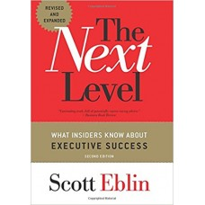 The Next Level - What Insiders Know About Executive Success