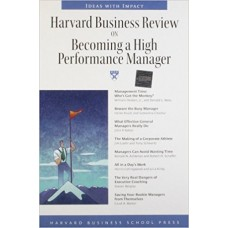 Harvard Business Review On Becoming a High Performance Manager