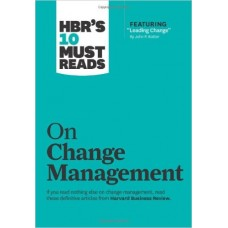 HBR's 10 Must Reads: On Change Management