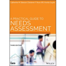 A Practical Guide to Needs Assessment, Third Edition