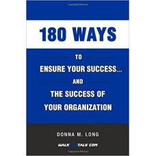 180 Ways To Ensure Your Success... And The Success of Your Organization