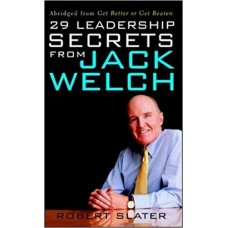 29 Leadership Secrets From Jack Welch
