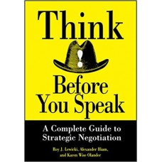 Think Before You Speak A Complete Guide to Strategic Negotiation