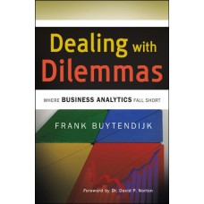 Dealing with Dilemmas: Where Business Analytics Fall Short
