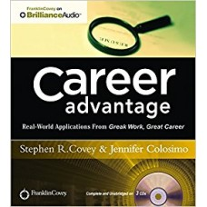 Career Advantage: Real World Applications from Great Work, Great Career