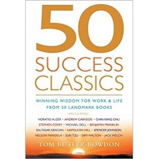 50 Success Classics - Winning Wisdom For Work & Life From 50 Landmark Books
