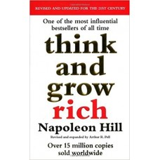 Think and Grow Rich by Hill, Napoleon