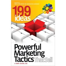 199 Ideas: Powerful Marketing Tactics That Sell