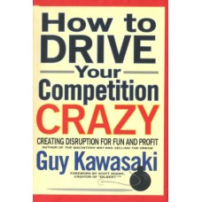 How to Drive Your Competition Crazy