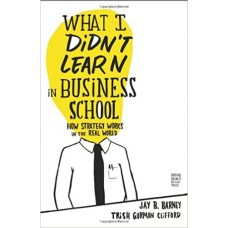 What I Didnt Learn in Business School
