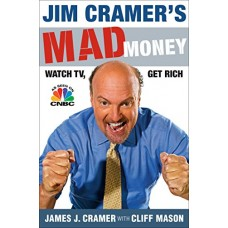 Jim Cramers Mad Money: Watch TV, Get Rich