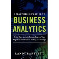 A Practitioners Guide to Business Analytics