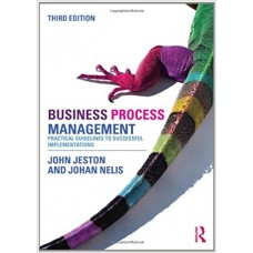 Business Process Change: A Business Process Management Guide for Managers and Process Professionals, Third Edition