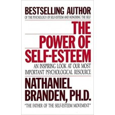 The Power of Self-Esteem  An Inspiring Look At Our Most Important Psychological Resource he Power of Self-Esteem   An Inspiring Look At Our Most Important Psychological Resource Paperback – January